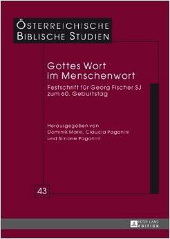 Gottes Wort Im Menschenwort: Festschrift Fuer Georg Fischer Sj Zum 60. Geburtstag (Oesterreichische Biblische Studien)