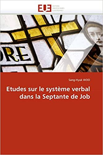 Etudes sur le système verbal dans la Septante de Job (Omn.Univ.Europ.) (French Edition)