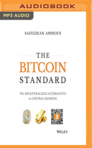 The Bitcoin Standard: The Decentralized Alternative to Central Banking by Audible Studios on Brilliance Audio