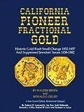 California Pioneer Fractional Gold, Walter Breen and Ronald J. Gillio, 0943161908