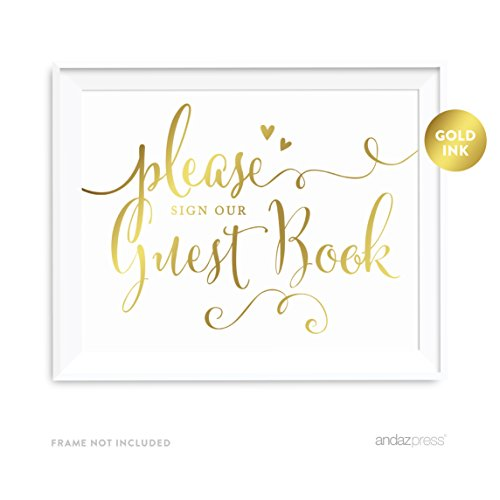 - Andaz Press Wedding Party Signs, Metallic Gold Ink Print, 8.5-inch x 11-inch, Please Sign our Guestbook, 1-Pack, Gold Foil Alternative