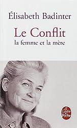 Le Conflit: La Femme Et la Mere (Le Livre de Poche) (French Edition)