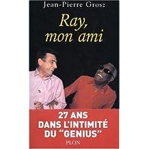 Ray mon ami