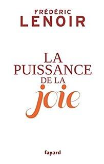 La puissance de la joie, Lenoir, Frédéric