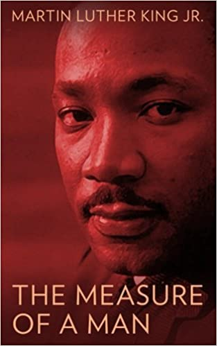 The measure of a man martin luther king jr 9781542619189 amazon the measure of a man martin luther king jr 9781542619189 amazon books fandeluxe Image collections