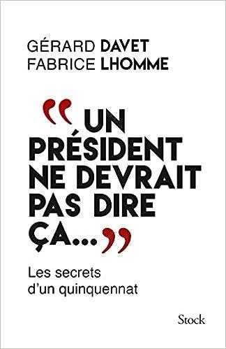 Un président ne devrait pas dire ça… (2016) - Davet Gérard Lhomme Fabrice