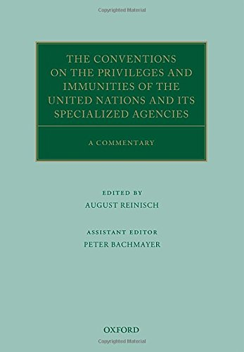 The Conventions on the Privileges and Immunities of the United Nations and its Specialized Agencies: A Commentary (Oxford Commentaries on International Law)