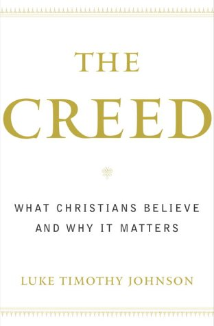 Cover of The Creed: What Christians Believe and Why it Matters