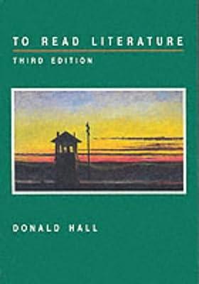 To Read Literature: Donald Hall: Amazon com