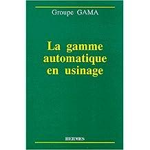 la gamme automatique en usinage groupe gama