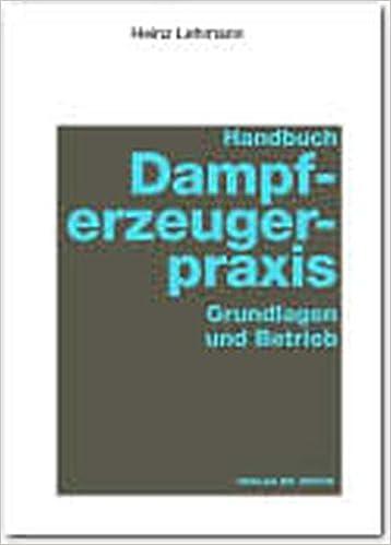 Handbuch Dampferzeugerpraxis: Grundlagen und Betrieb: Amazon.de ...