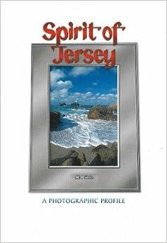 =WORK= Spirit Of Jersey: A Photographic Profile. mundo Annual Pioneer years Paramo mejorar