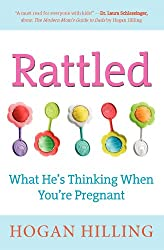 Rattled: What He's Thinking When You're Pregnant
