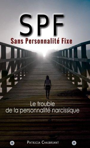 SPF Sans Personnalité Fixe: Le prédateur du trouble de la personnalité narcissique (French - Perverse Spirit