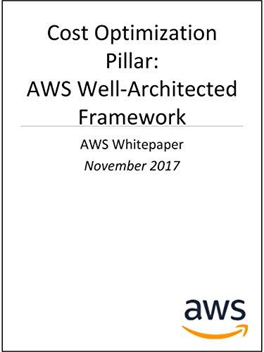 Cost Optimization Pillar: AWS Well-Architected Framework (AWS Whitepaper)