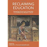 Reclaiming Education: Renewing Schools and Universities in Contemporary Western Culture