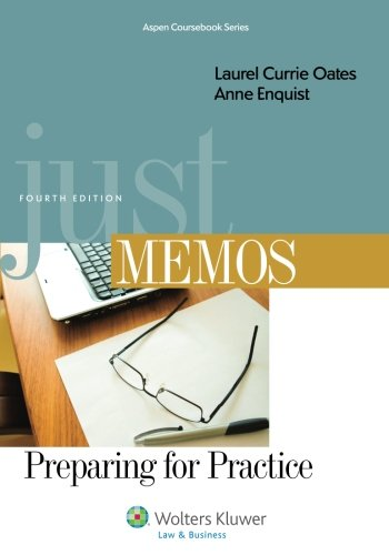 Just Memos: Preparing for Practice, Fourth Edition (Aspen Coursebook)