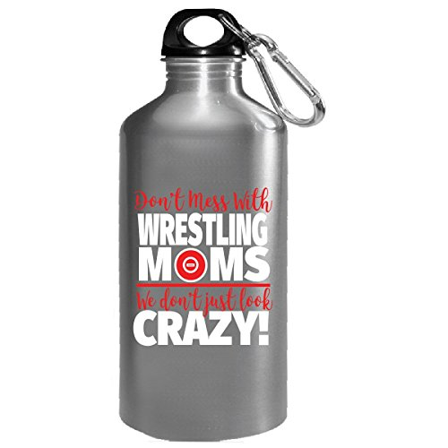 Crazy Wrestling Family - Don't Mess With Wrestling Moms - Water Bottle by Eternally Gifted