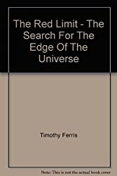 The Red Limit - The Search For The Edge Of The Universe [Taschenbuch] by Timo...