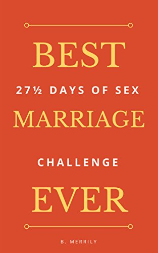 Best Marriage Ever: 27 And Half Days of Sex Challenge