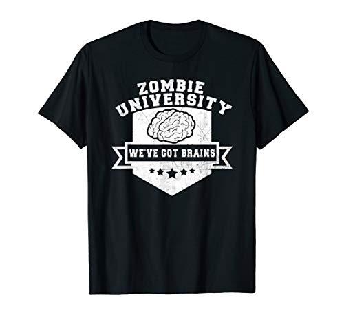 Zombie University We've Got Brains - Halloween T-Shirt -