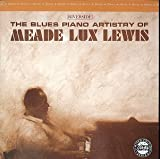 The Blues Piano Artistry of Meade Lux Lewis