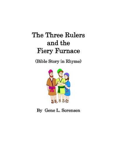 (The Three Rulers and the Fiery Furnace: Bible Story in Rhyme (Bible Stories in)