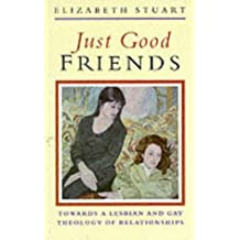 Just Good Friends: Towards a Lesbian and Gay Theology of Relationships