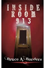 Inside Room 913 by Bruce A. Borders (2013-09-05) Paperback