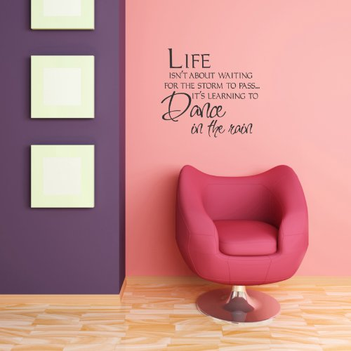 Life isn't about waiting for the storm to pass it's learning to dance in the rain Vinyl Wall Decals Quotes Sayings Words Art Decor Lettering Vinyl Wall Art Inspirational Uplifting