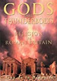 Gods with Thunderbolts: Religion in Roman Britain