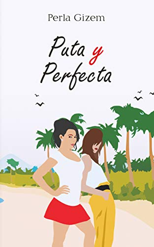 Puta y Perfecta (Spanish Edition) by [Gizem, Perla]