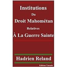 Institutions du droit mahométan relatives à la guerre sainte. (French Edition)