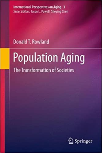 Book Population Aging: The Transformation of Societies (International Perspectives on Aging)