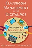 "Heather Dowd, ""Classroom Management in the Digital Age: Effective Practices for Technology-Rich Learning Spaces"" (EdTechTeam, 2016)"