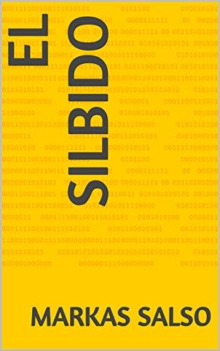 El silbido (Spanish Edition) by [salso, markas]