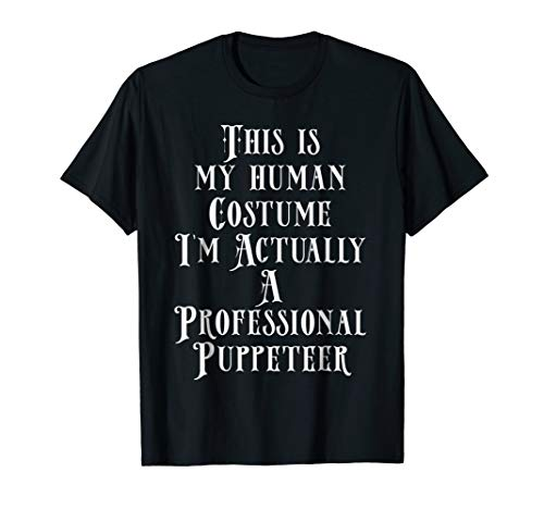 My Human Costume - Professional Puppeteer Gift -