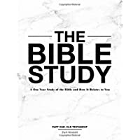 The Bible Study: A One Year Study of the Bible and How It Relates to You
