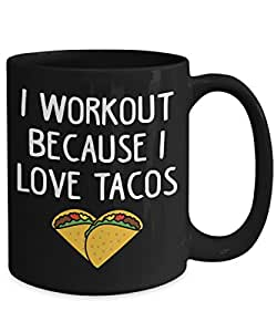I Workout Because I Love Tacos Funny Food Exercise Coffee Mug