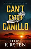 Can't Catch Camillo: A South African War Novel (Camillo Ricchiardi Book 1) - Kindle edition by Kirsten, Felipe. Literature & Fiction Kindle eBooks @ Amazon.com.