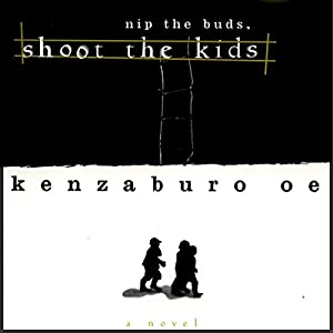 Nip the Buds, Shoot the Kids Audiobook