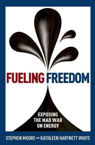 Fueling Liberty: Exposing the Mad War on Energy