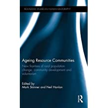 Ageing Resource Communities: New frontiers of rural population change, community development and voluntarism