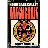 None Dare Call It Witchcraft