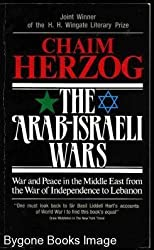 Arab-Israeli Wars: War and Peace in the Middle East, from the War of Independence to Lebanon
