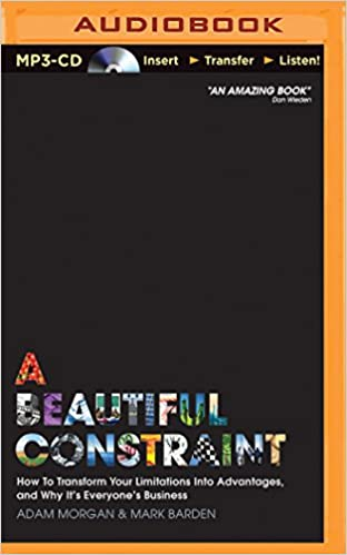 A Beautiful Constraint: How To Transform Your Limitations Into ...