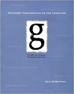 Document Examination On The Computer A Guide For Forensic Document Examiners Herbertson Gary Amazon Com Books