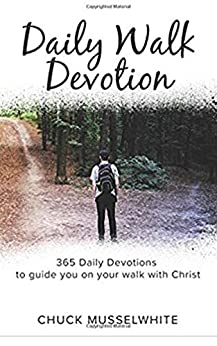 Daily Walk Devotion: 365 daily devotions to guide you on your walk with Christ. by [Musselwhite, Chuck]