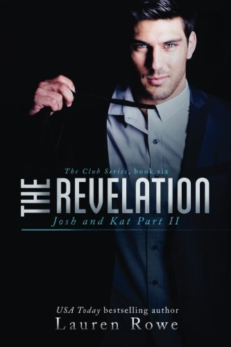 The Revelation: Josh and Kat Part II (The Club Series) (Volume 6)