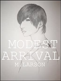 Modest Arrival (Suffered Intentions Book 1) by [Larson, Megan]